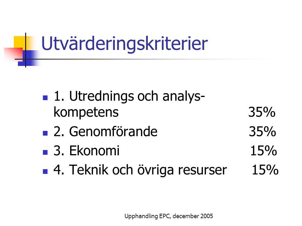 Upphandling EPC, december 2005 Utvärderingskriterier 1.