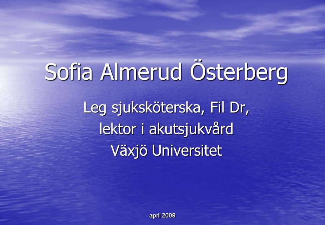 Sofia Almerud Österberg Leg sjuksköterska, Fil Dr, lektor i akutsjukvård Växjö Universitet