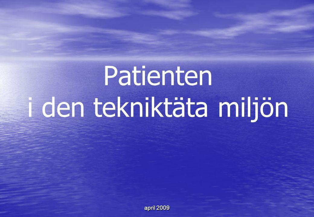april 2009 Patienten i den tekniktäta miljön