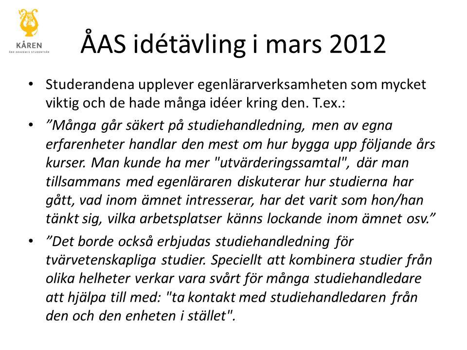 """ÅAS idétävling i mars 2012 Studerandena upplever egenlärarverksamheten som mycket viktig och de hade många idéer kring den. T.ex.: """"Många går säkert p"""