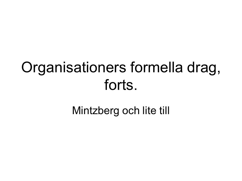 Mintzberg on organizational structure ...the division of labor into various tasks to be performed and the coordination of these tasks to accomplish the activity.