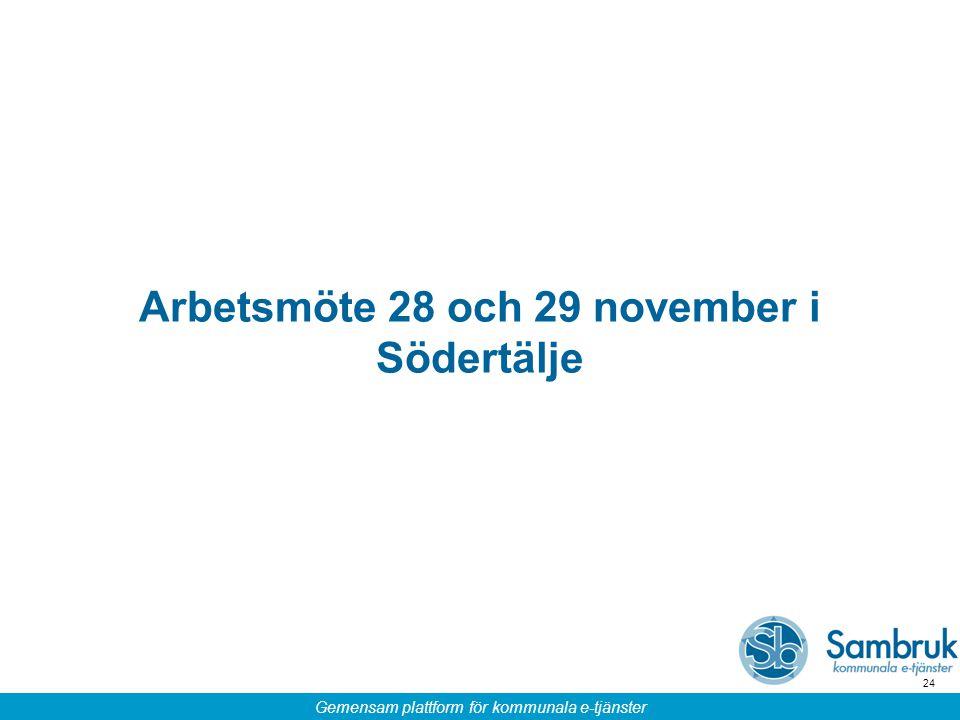 Gemensam plattform för kommunala e-tjänster 24 Arbetsmöte 28 och 29 november i Södertälje
