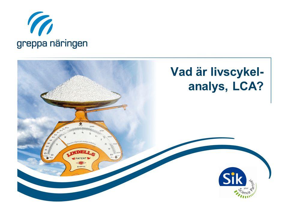 Vad är livscykel- analys, LCA?