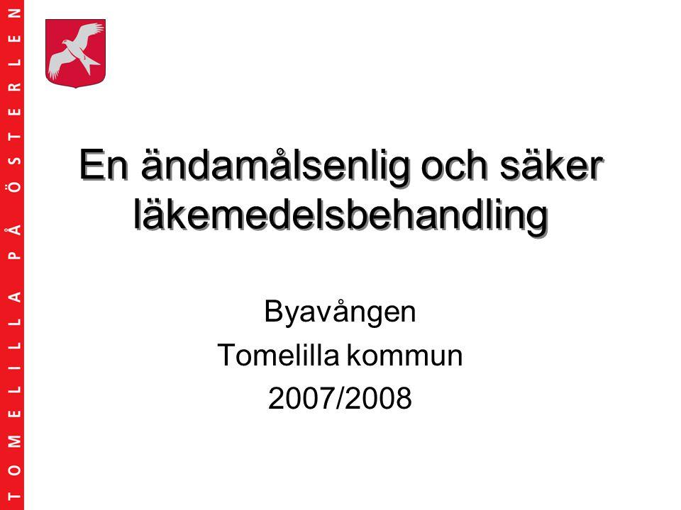 En ändamålsenlig och säker läkemedelsbehandling Byavången Tomelilla kommun 2007/2008