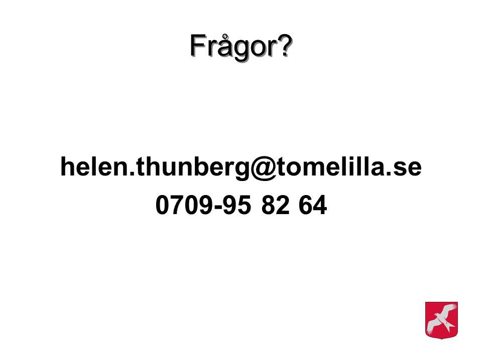 Frågor? helen.thunberg@tomelilla.se 0709-95 82 64