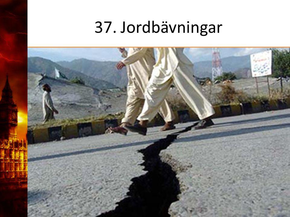 37. Jordbävningar