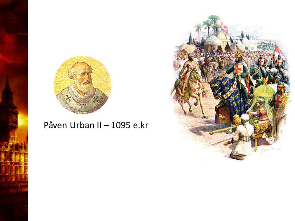 Påven Urban II – 1095 e.kr