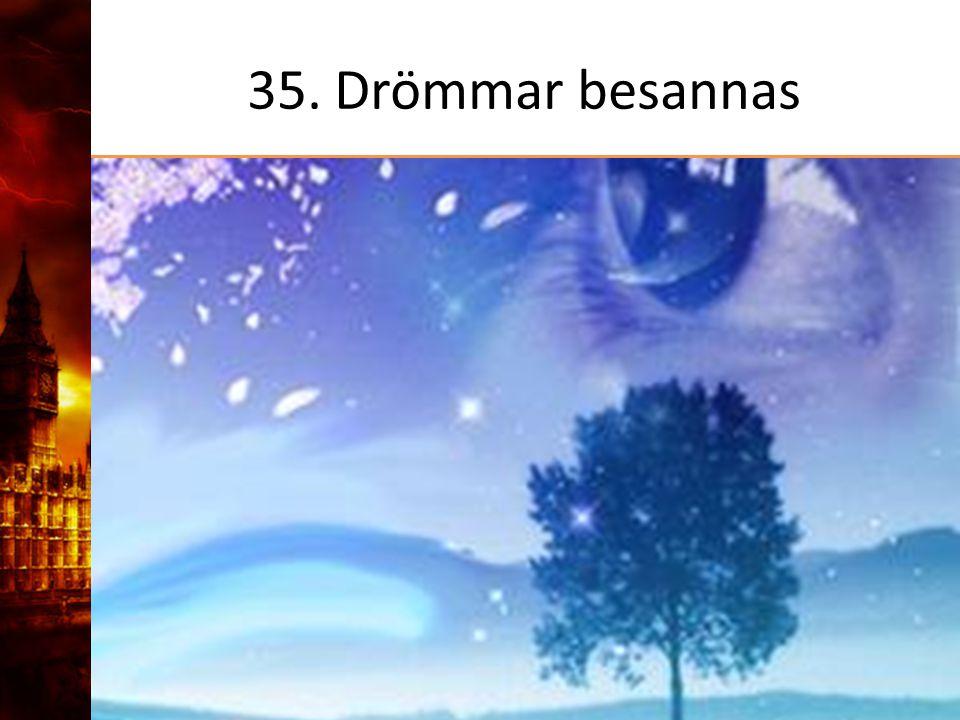 35. Drömmar besannas