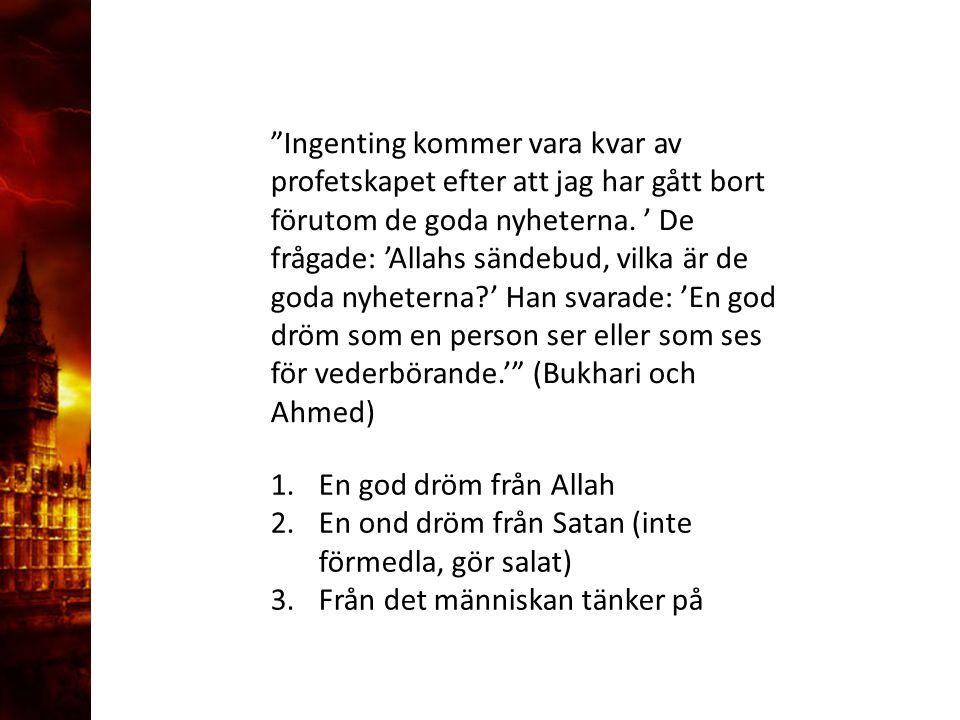 """3. Delandet av månen """"Ingenting kommer vara kvar av profetskapet efter att jag har gått bort förutom de goda nyheterna. ' De frågade: 'Allahs sändebud"""