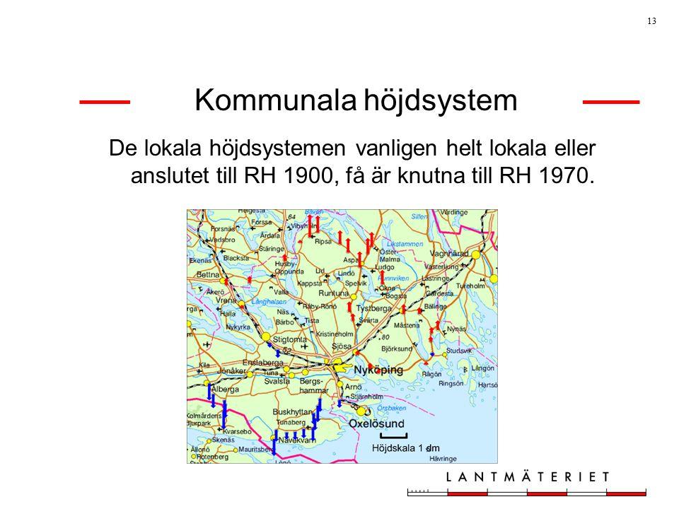 13 Kommunala höjdsystem De lokala höjdsystemen vanligen helt lokala eller anslutet till RH 1900, få är knutna till RH 1970.