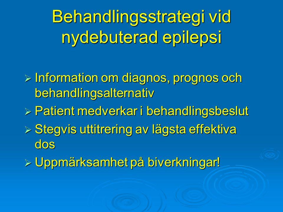 Behandlingsstrategi vid nydebuterad epilepsi  Information om diagnos, prognos och behandlingsalternativ  Patient medverkar i behandlingsbeslut  Ste