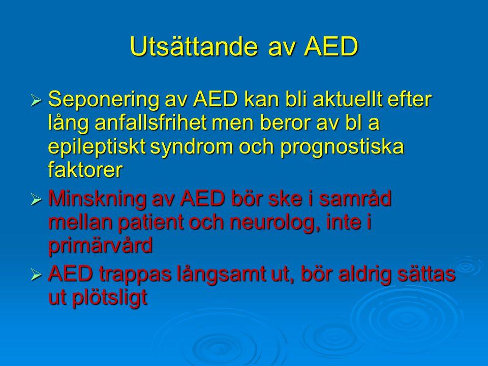 Utsättande av AED  Seponering av AED kan bli aktuellt efter lång anfallsfrihet men beror av bl a epileptiskt syndrom och prognostiska faktorer  Mins