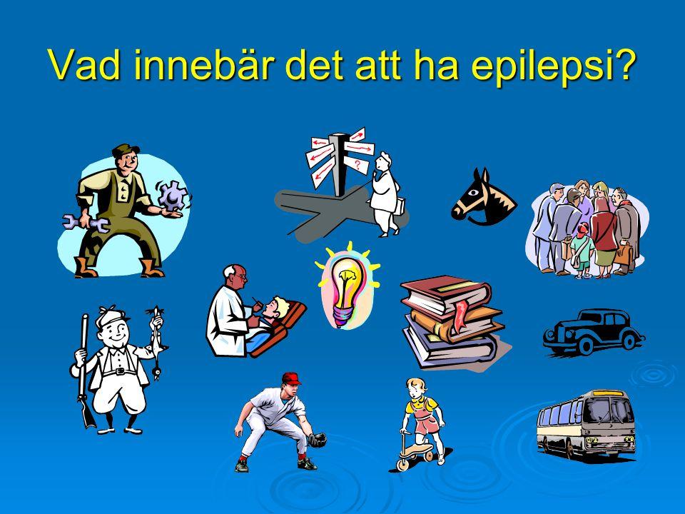 Vad innebär det att ha epilepsi?