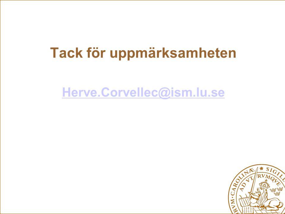 Tack för uppmärksamheten Herve.Corvellec@ism.lu.se