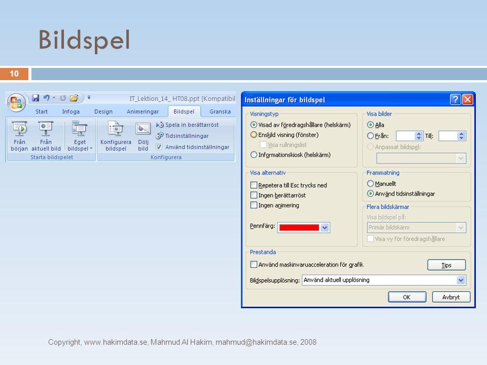 Bildspel Copyright, www.hakimdata.se, Mahmud Al Hakim, mahmud@hakimdata.se, 2008 10
