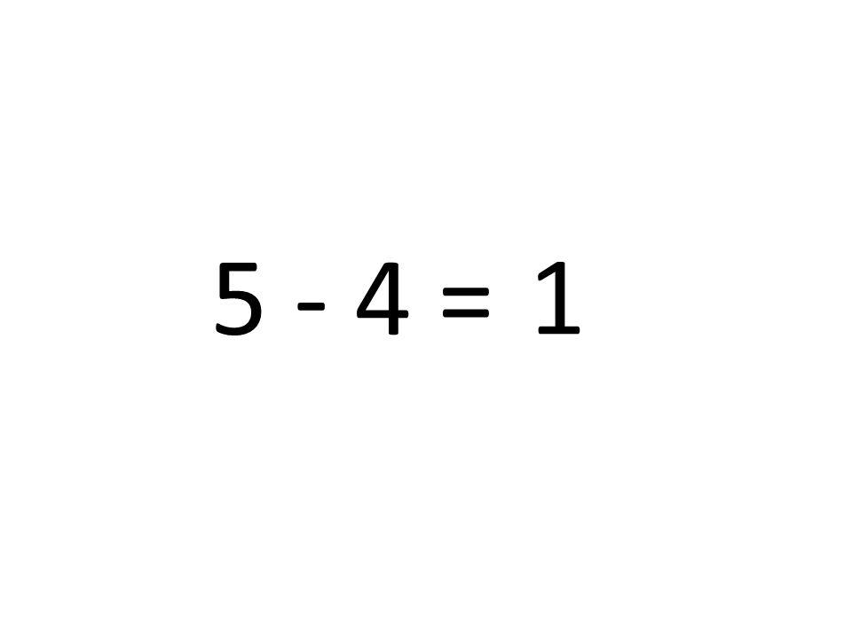 5 - 4 = 1