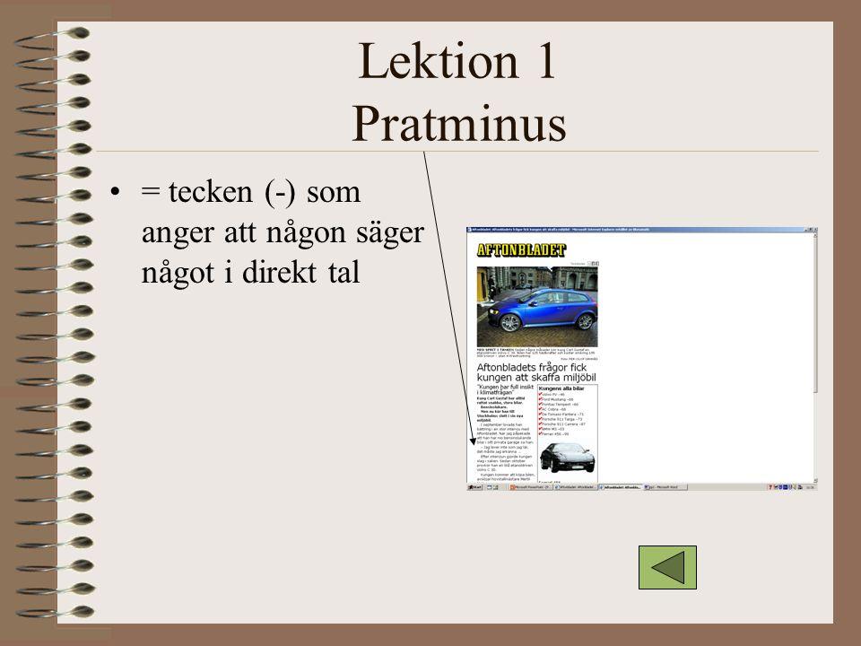 Lektion 1 Pratminus = tecken (-) som anger att någon säger något i direkt tal