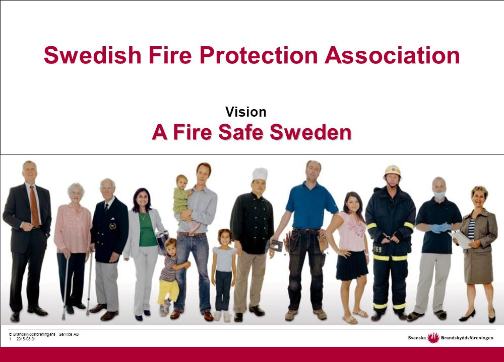 © Brandskyddsföreningens Service AB 12. 2015-03-31 Nu kommer Brandsäkert hem