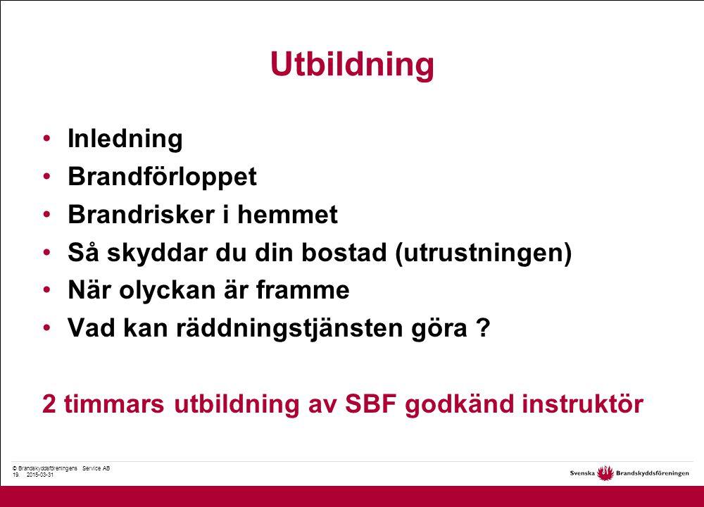© Brandskyddsföreningens Service AB 19.