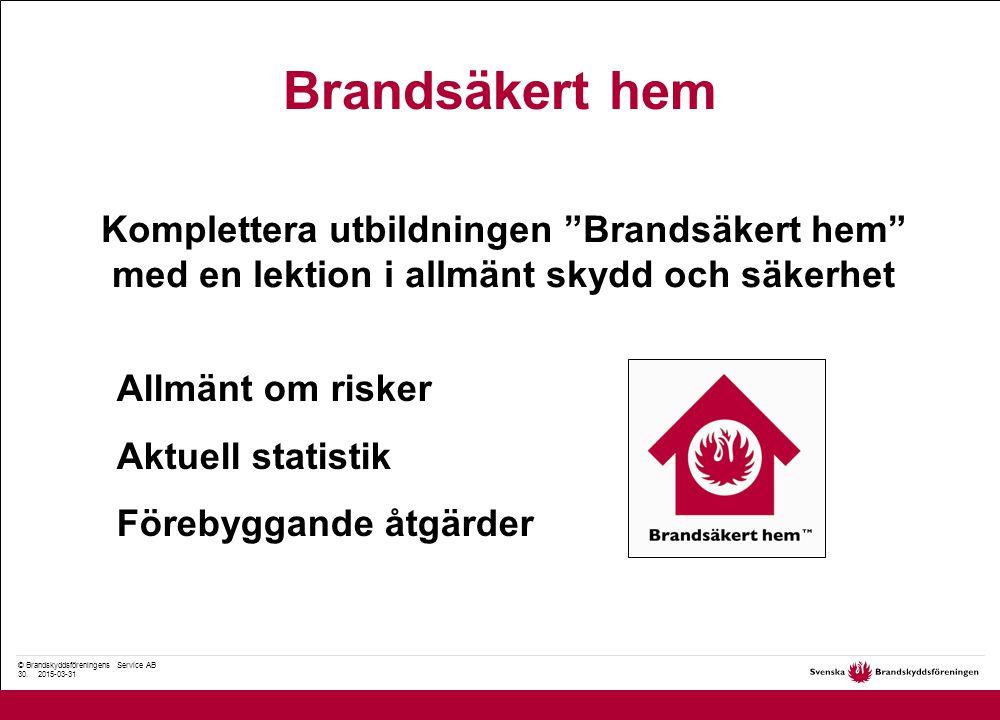 © Brandskyddsföreningens Service AB 30.