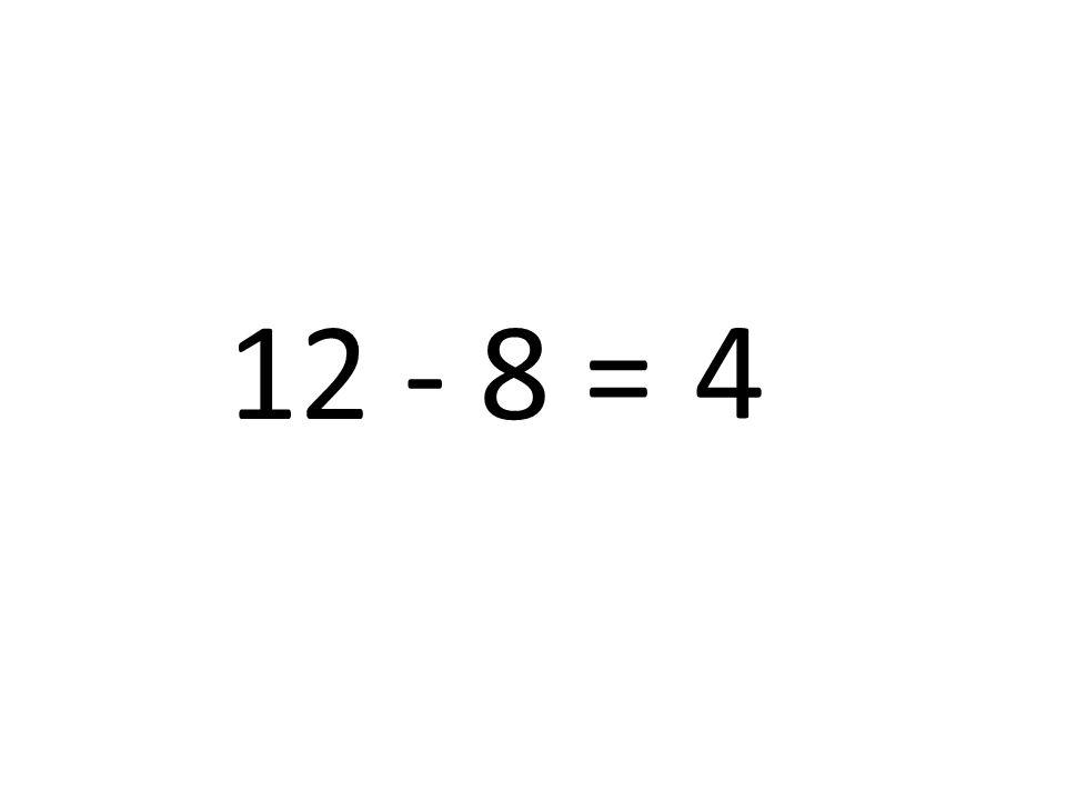 12 - 8 = 4
