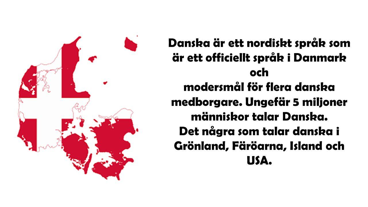 Skillnader och likheter mellan Danska och Svenska språket Danska och Norska använder bokstäverna æ och ø för ä och ö, oftast kk istället för ck, och ks istället för x.