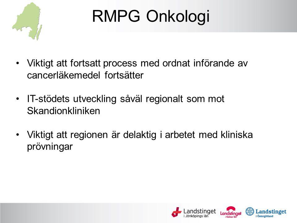 RMPG Onkologi Viktigt att fortsatt process med ordnat införande av cancerläkemedel fortsätter IT-stödets utveckling såväl regionalt som mot Skandionkl