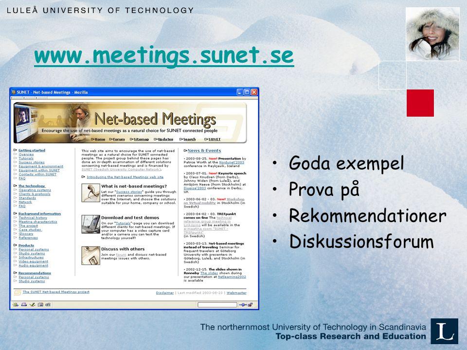 www.meetings.sunet.se Goda exempel Prova på Rekommendationer Diskussionsforum