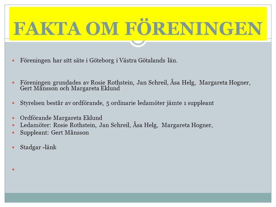 FAKTA OM FÖRENINGEN Föreningen har sitt säte i Göteborg i Västra Götalands län.