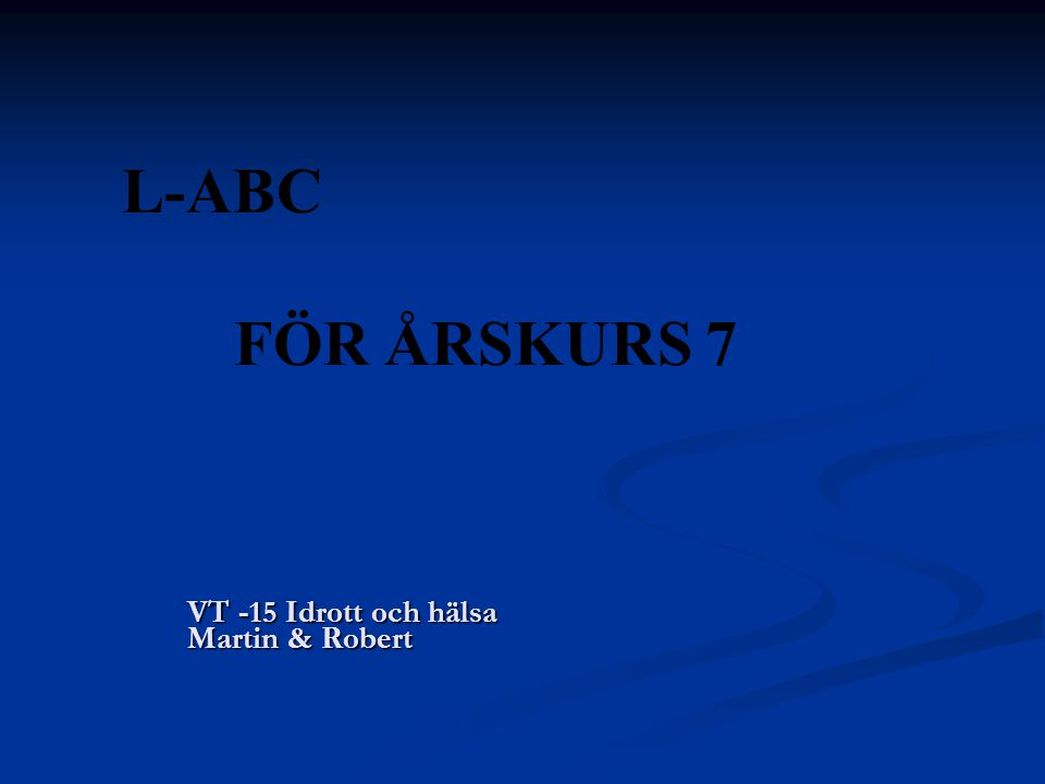 VT -15 Idrott och hälsa Martin & Robert L-ABC FÖR ÅRSKURS 7