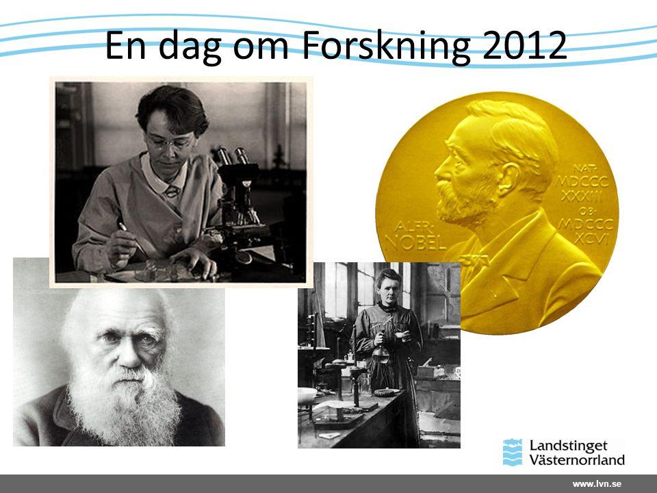 www.lvn.se En dag om Forskning 2012
