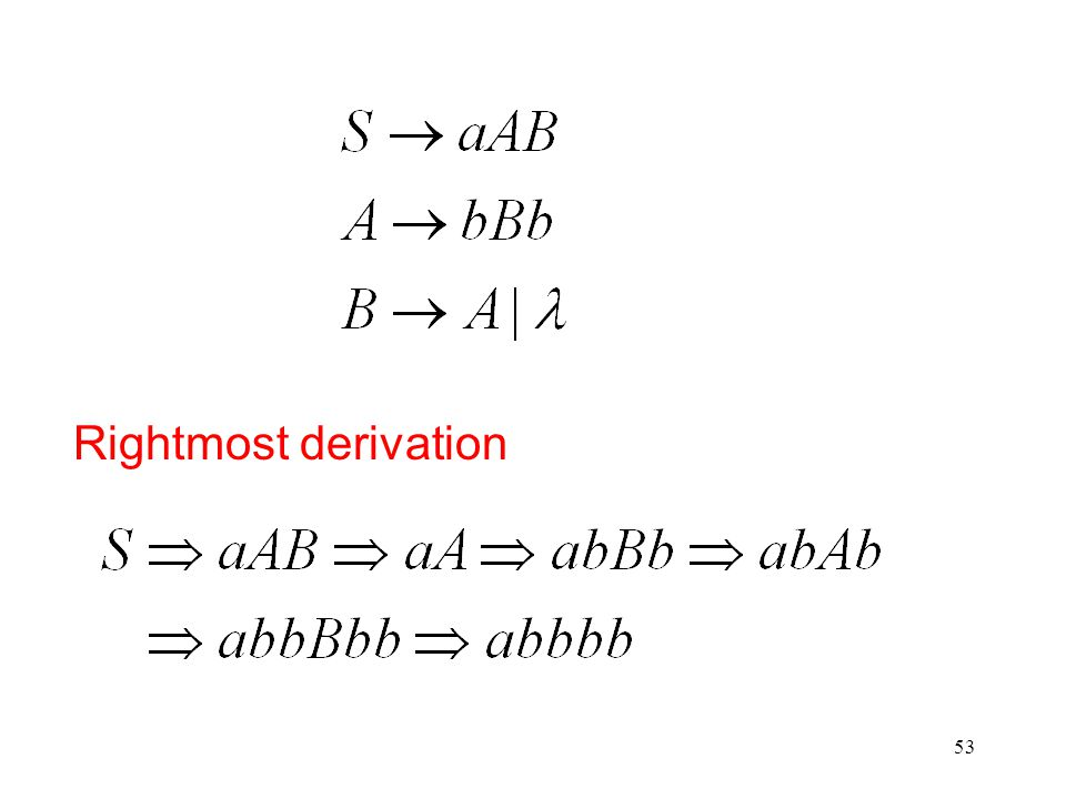 53 Rightmost derivation