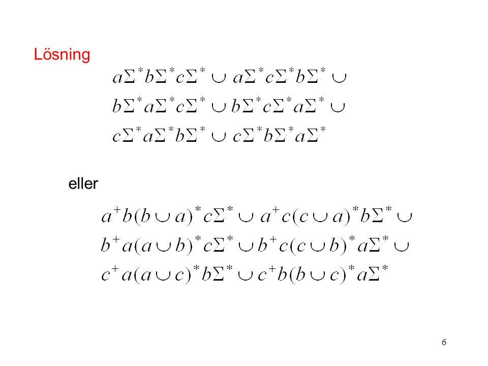 7 Konstruera (med motiveringar) vars strängar innehåller samtliga tre tecken.