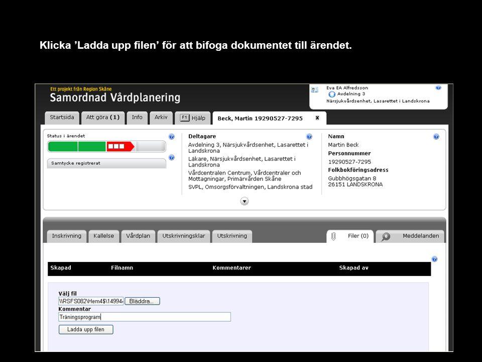 Klicka 'Ladda upp filen' för att bifoga dokumentet till ärendet.