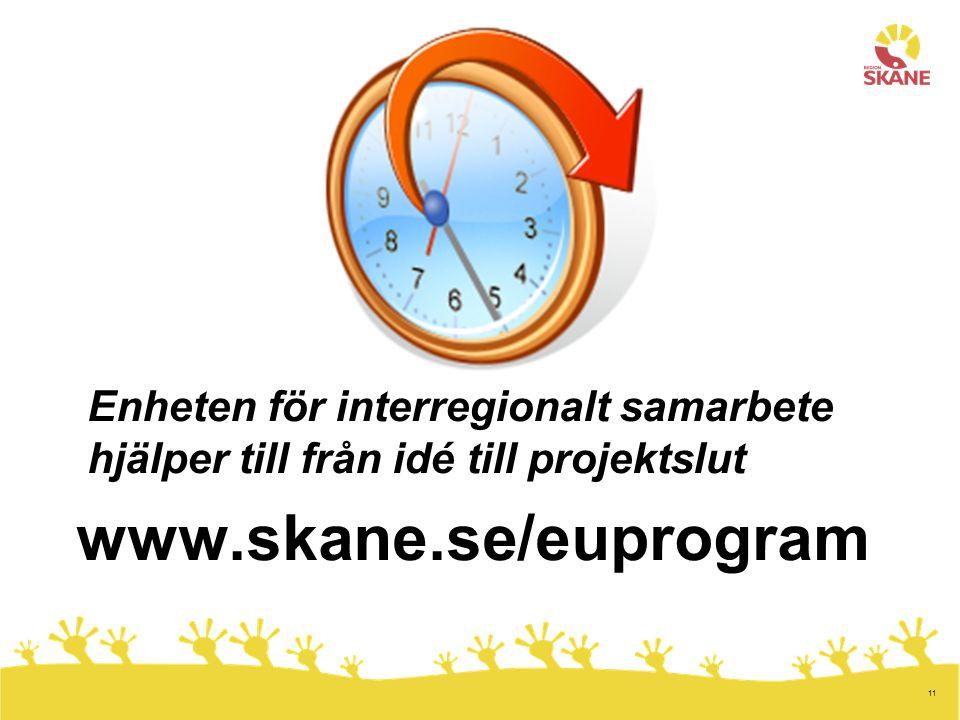 11 Enheten för interregionalt samarbete hjälper till från idé till projektslut www.skane.se/euprogram