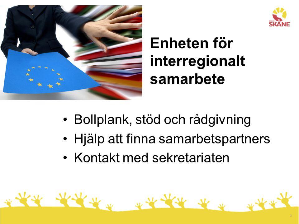 3 Enheten för interregionalt samarbete Bollplank, stöd och rådgivning Hjälp att finna samarbetspartners Kontakt med sekretariaten
