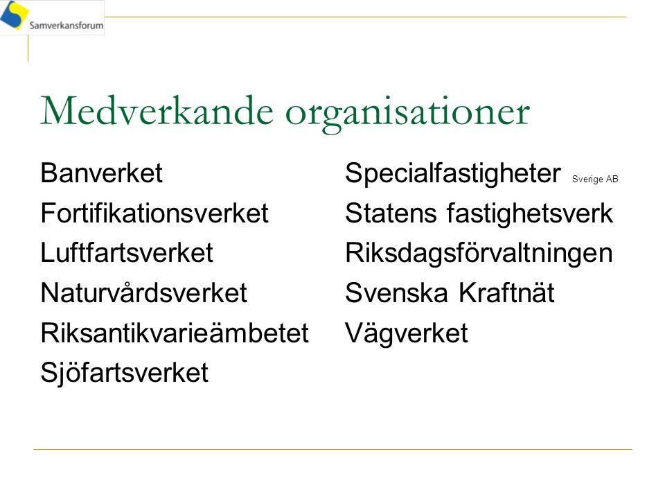 Samverkansforum representerar (2005) En byggnadsarea på närmare 10 miljoner m 2 C:a 100 000 km vägar C:a 17 000 km järnvägar C:a 15 000 km kraftledningar 19 flygplatser 8 milj hektar mark, som utgör c:a 17 % av Sveriges yta.
