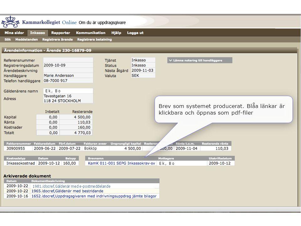 Ek, Bo Bokköp Ek, Bo 1981.idocref,Gäldenär med e-postmeddelande Brev som systemet producerat. Blåa länkar är klickbara och öppnas som pdf-filer