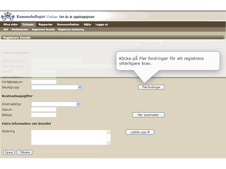 Klicka på Fler fordringar för att registrera ytterligare krav.