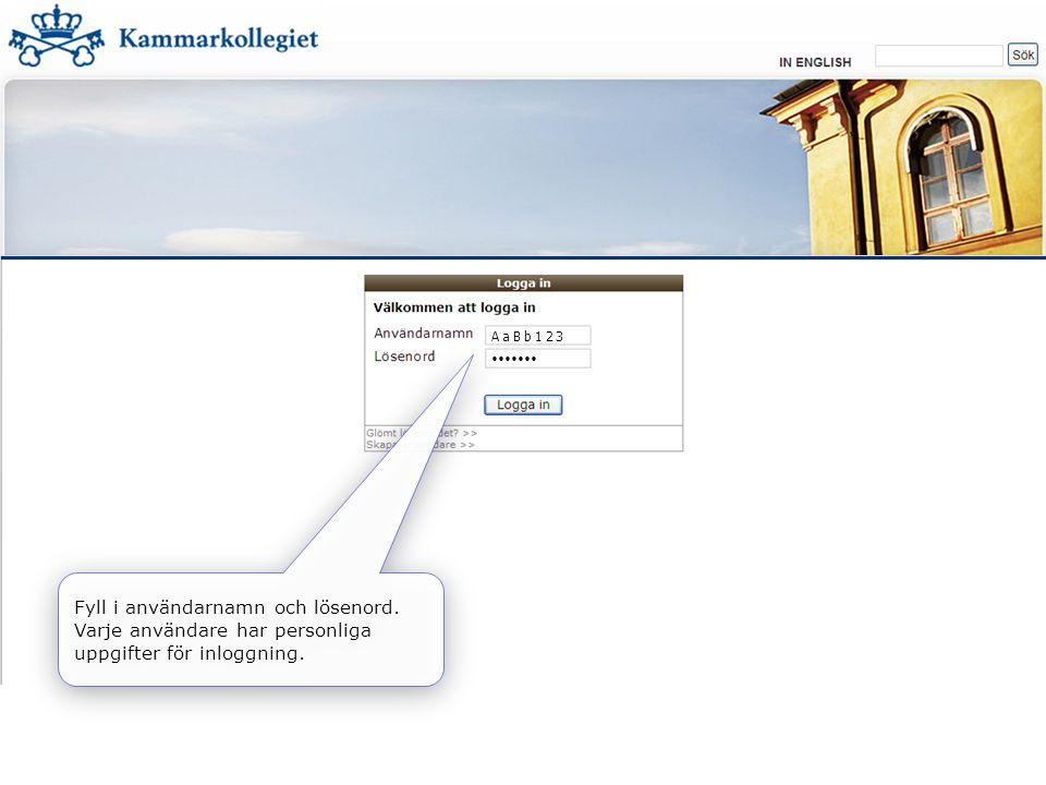 Vid första inloggningen uppmanas du att ändra lösenord (ditt nya lösenord är inte åtkomligt för Kammarkollegiet).