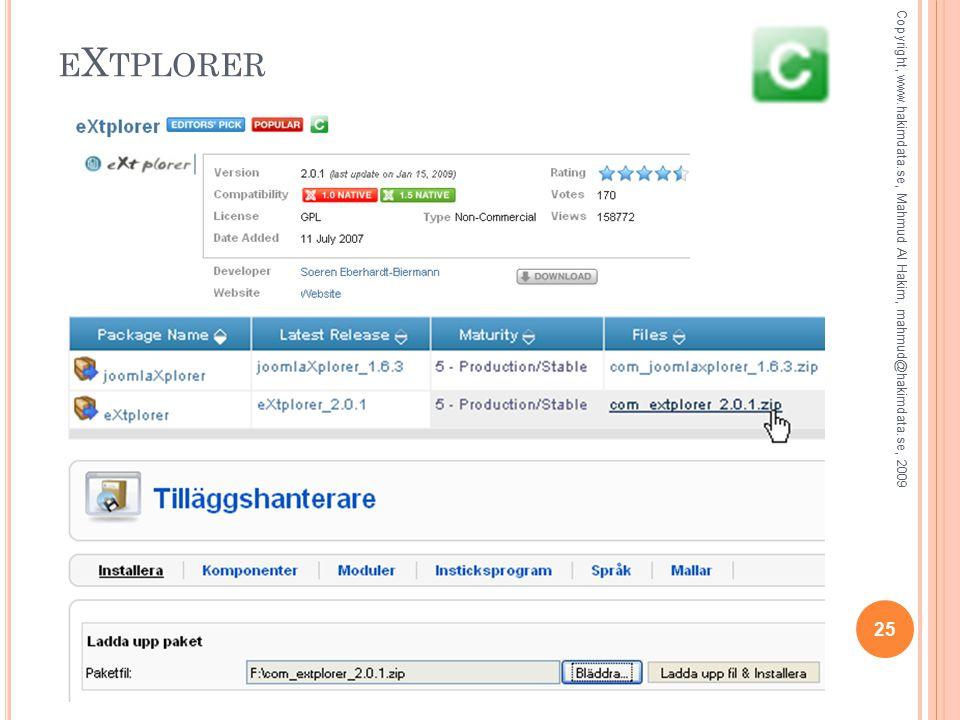 E X TPLORER Copyright, www.hakimdata.se, Mahmud Al Hakim, mahmud@hakimdata.se, 2009 25