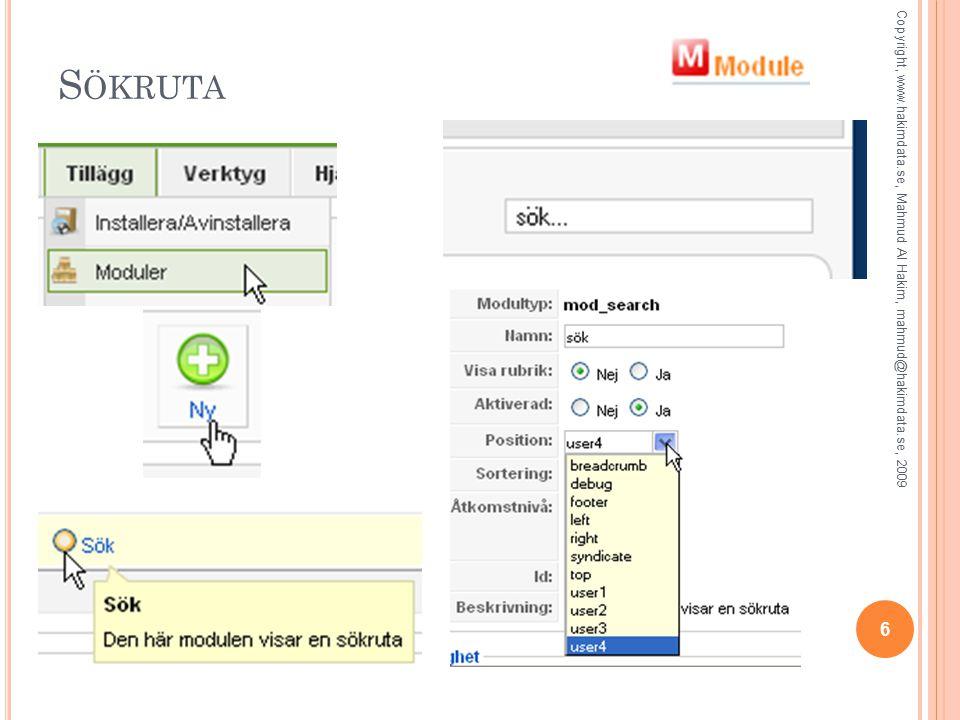 S ÖKRUTA Copyright, www.hakimdata.se, Mahmud Al Hakim, mahmud@hakimdata.se, 2009 6