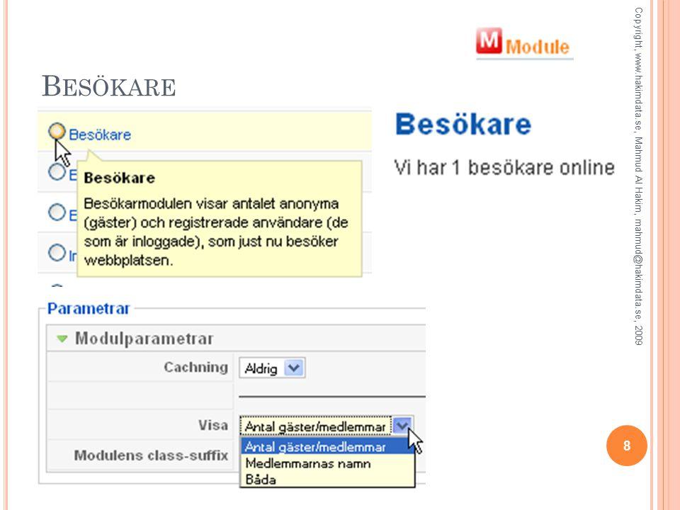 B ESÖKARE Copyright, www.hakimdata.se, Mahmud Al Hakim, mahmud@hakimdata.se, 2009 8