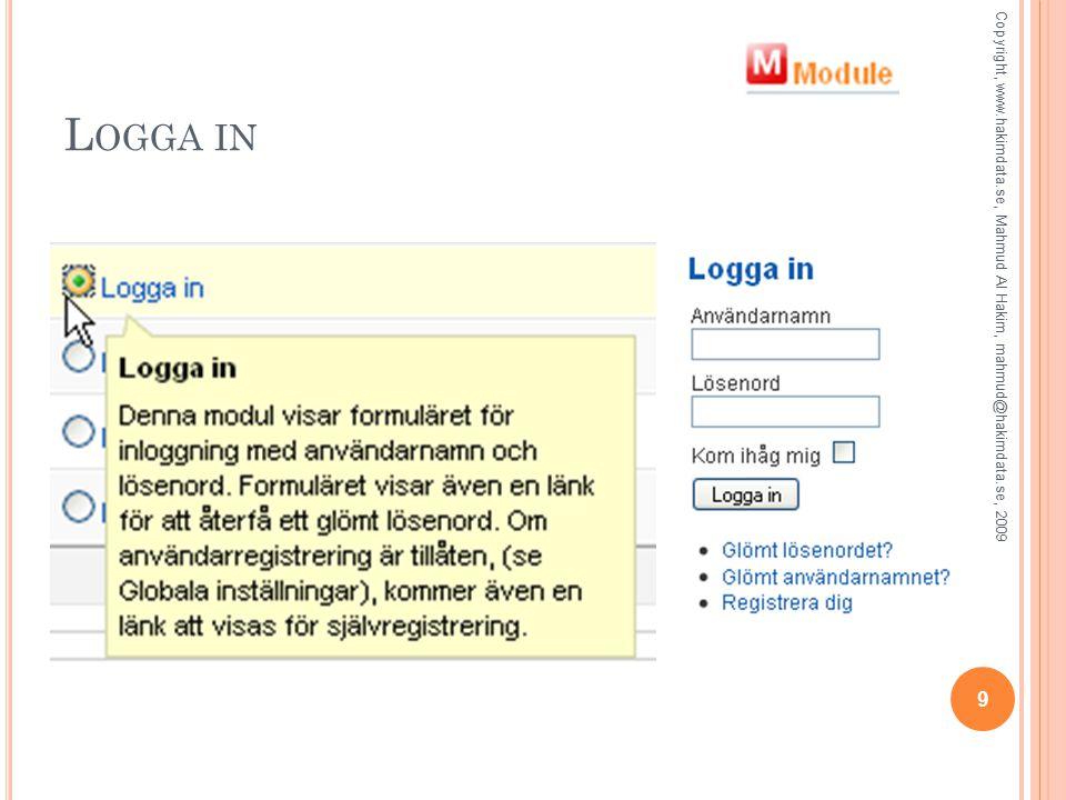 L OGGA IN Copyright, www.hakimdata.se, Mahmud Al Hakim, mahmud@hakimdata.se, 2009 9