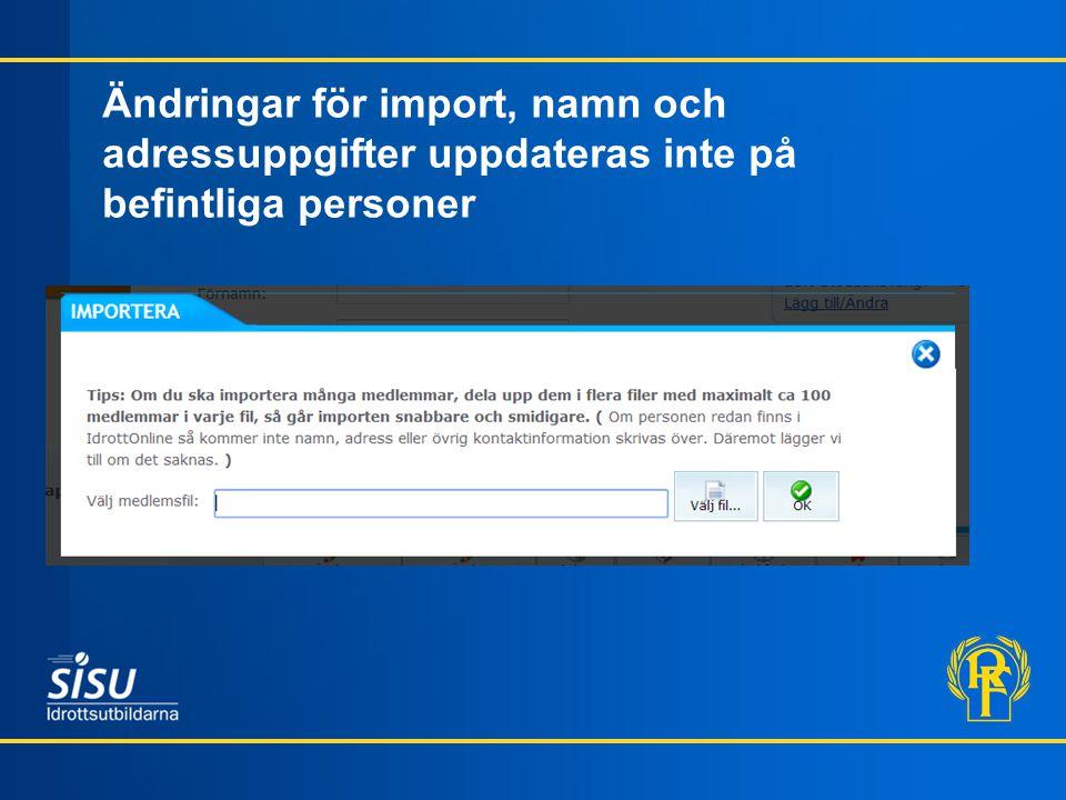 Ändringar för import, namn och adressuppgifter uppdateras inte på befintliga personer