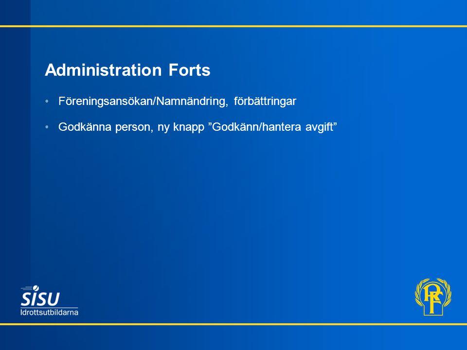 Administration Forts Föreningsansökan/Namnändring, förbättringar Godkänna person, ny knapp Godkänn/hantera avgift