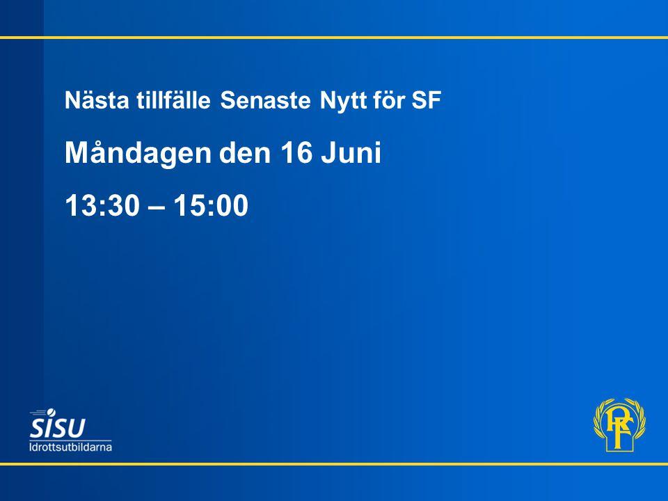 Nästa tillfälle Senaste Nytt för SF Måndagen den 16 Juni 13:30 – 15:00