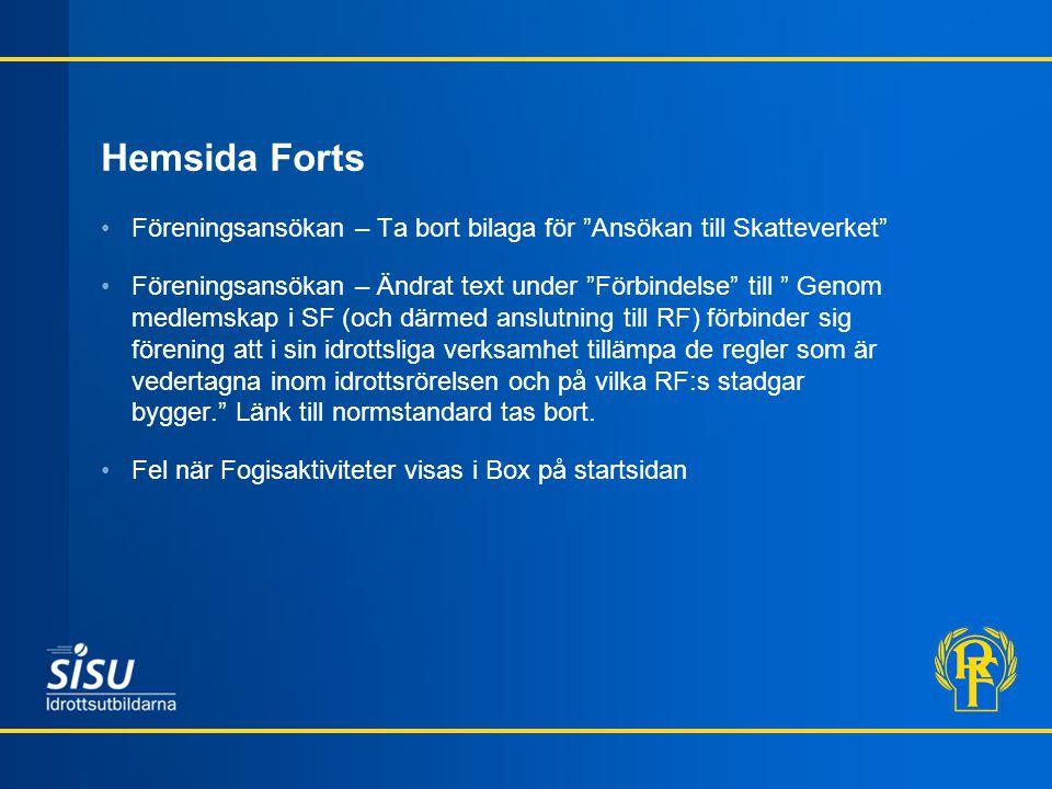 """Hemsida Forts Föreningsansökan – Ta bort bilaga för """"Ansökan till Skatteverket"""" Föreningsansökan – Ändrat text under """"Förbindelse"""" till """" Genom medlem"""