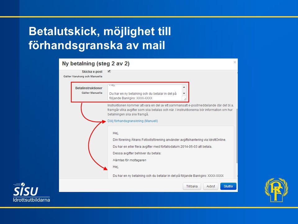 Betalutskick, möjlighet till förhandsgranska av mail