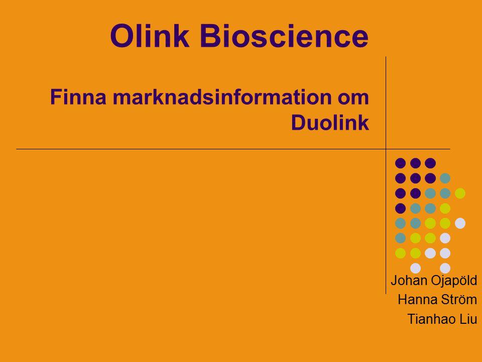 Olink Bioscience Finna marknadsinformation om Duolink Johan Ojapöld Hanna Ström Tianhao Liu
